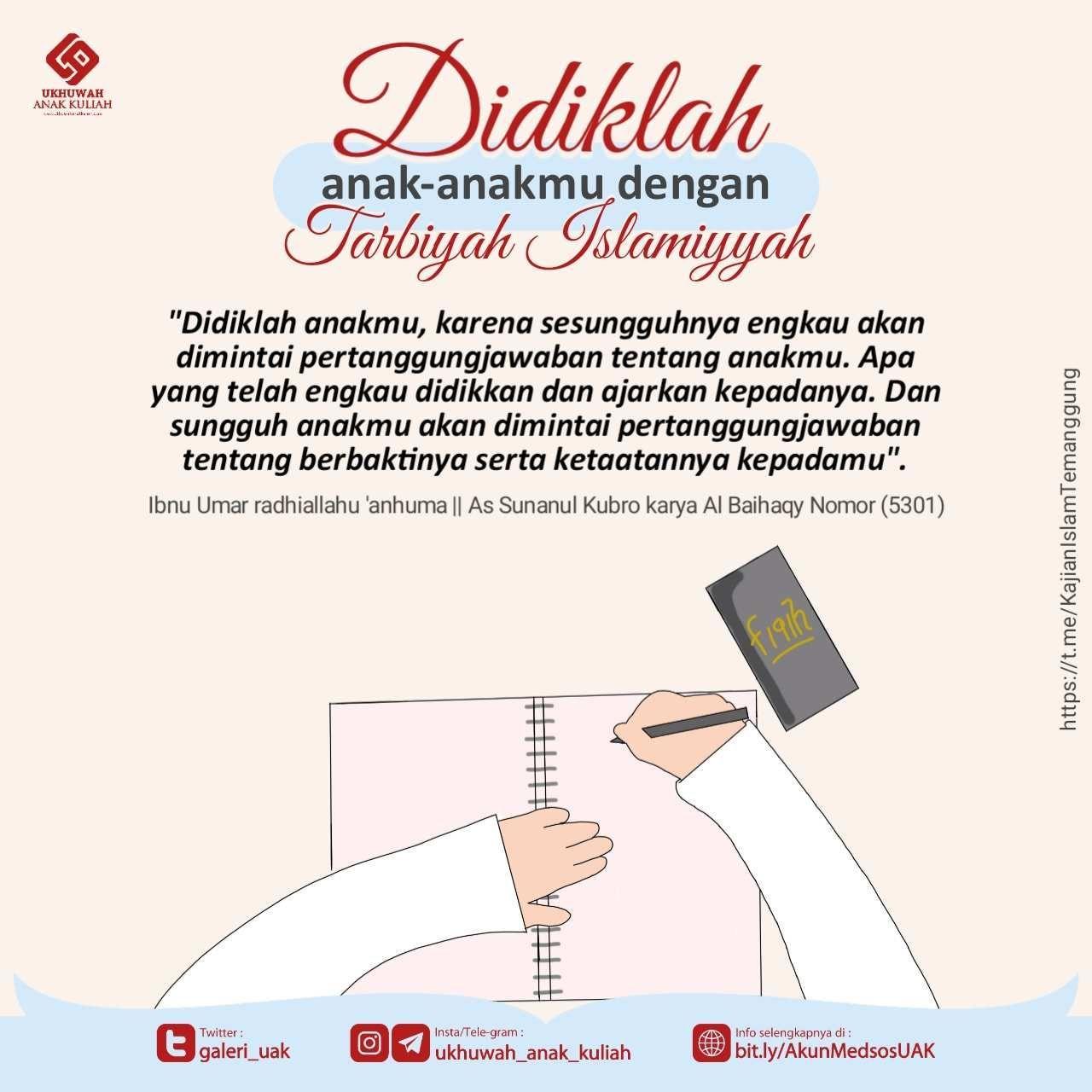 Didiklah anak anakmu dengan tarbiyah islamiyyah